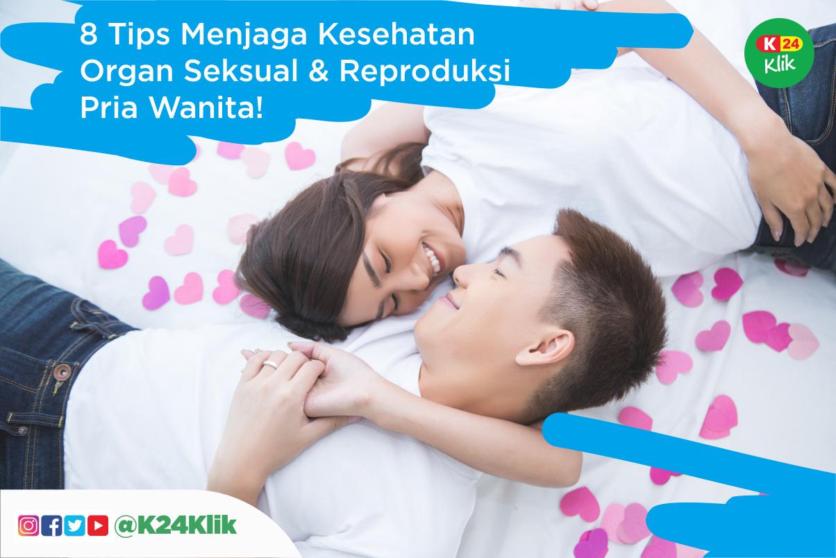 8 Tips Menjaga Kesehatan Organ Seksual Dan Reproduksi Pria Wanita K24klik