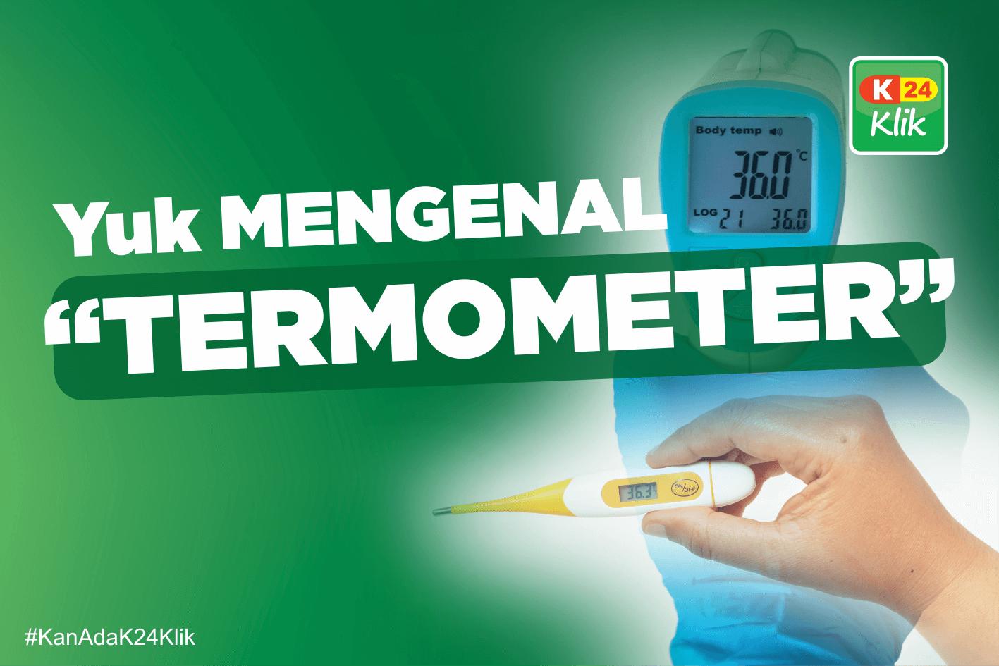 Yuk Mengenal Termometer K24klik